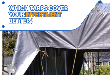 Which Tarps Cover Your Investments Better?