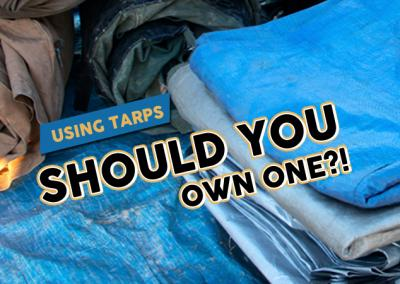 Using Tarps - Should You Own One?